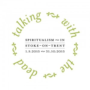 'Talking with the dead: Spiritualism in Stoke-on-Trent' at Gladstone Pottery Museum