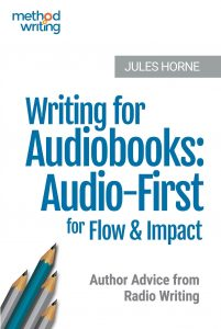 Writing for Audiobooks Jules Horne Method Writing