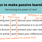 Quick ways to make passive learning active