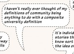 Quote: 'I have never really thought of my definitions of community being anything to do with a composite university definition'