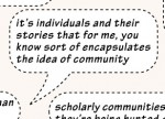 Quote: It's individuals and their stories that for me, you know sort of encapsulates the idea of community