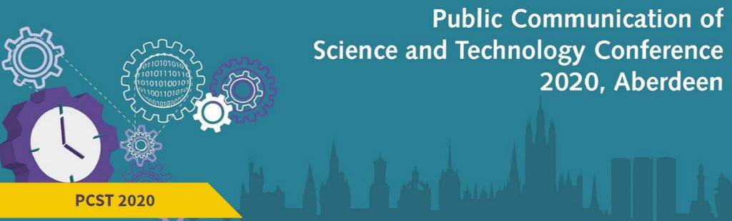 The International Public Communication of Science and Technology Conference; Aberdeen, Scotland, UK from 26 - 28 May 2020.