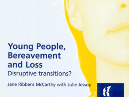 Young People, Bereavement and Loss: Disruptive Transitions